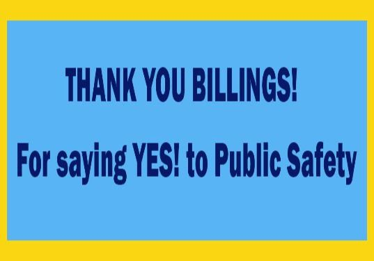 Thank you Billings for saying yes to Public Safety