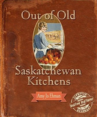 Out of Old Saskatchewan Kitchens